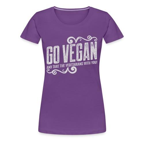 Go Vegan Print - Women's Premium T-Shirt