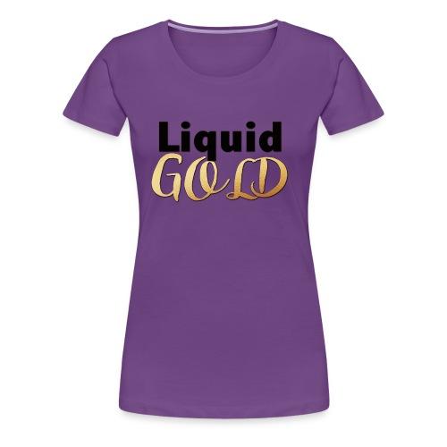 LIQUID GOLD - Women's Premium T-Shirt