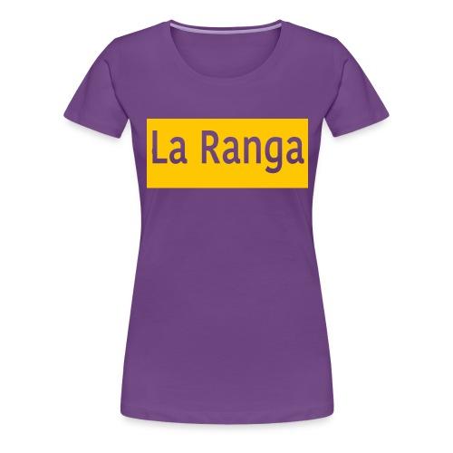La Ranga gbar - Women's Premium T-Shirt