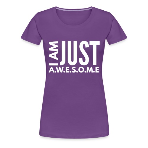 I AM JUST AWESOME - WHITE CLASSIC - Women's Premium T-Shirt