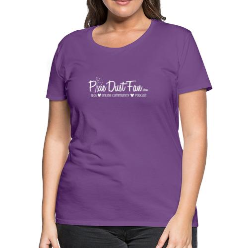 Pixie Dust Fan Logo White - Women's Premium T-Shirt