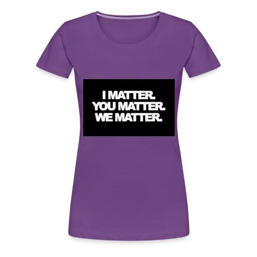 We matter - Women's Premium T-Shirt
