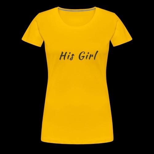 His Girl - Women's Premium T-Shirt