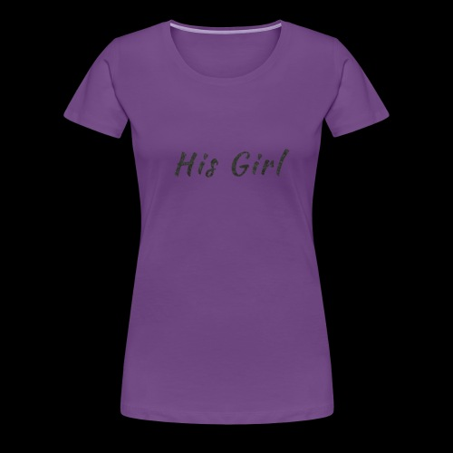 His Girl - Women's Premium T-Shirt