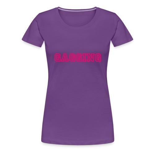 GAGGING - Women's Premium T-Shirt
