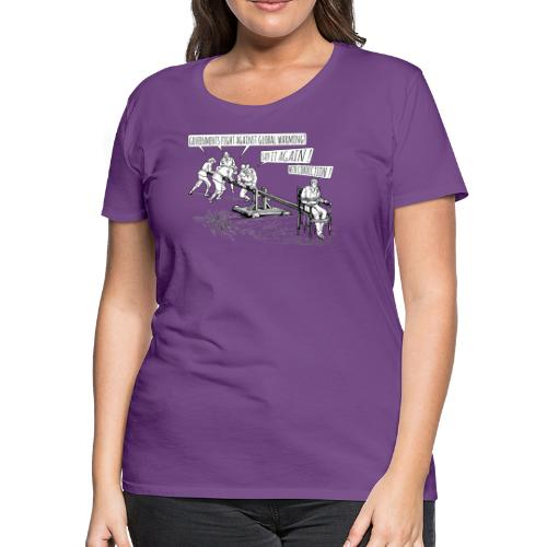 Governments fight against global warming! - Women's Premium T-Shirt