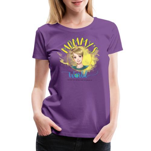 Mommys World Main Logo - Women's Premium T-Shirt