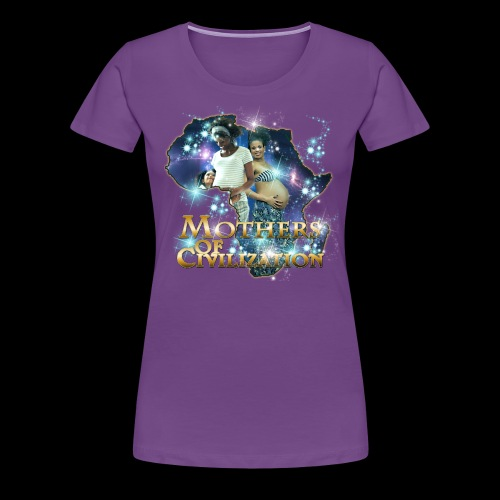 Mothers of Civilization - Women's Premium T-Shirt