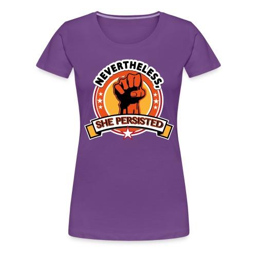 Nevertheless, she persisted - Women's Premium T-Shirt