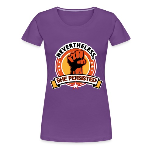 Nevertheless, she persisted - Women's Premium T-Shirt