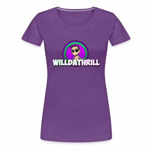 WillDaThrill Regular - Women's Premium T-Shirt