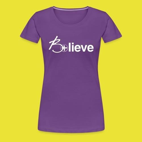 B+lieve (white) - Women's Premium T-Shirt