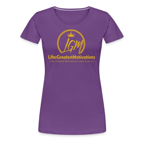 Lifesgreatestmotivation gold - Women's Premium T-Shirt