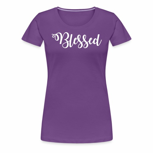 blessed - Women's Premium T-Shirt