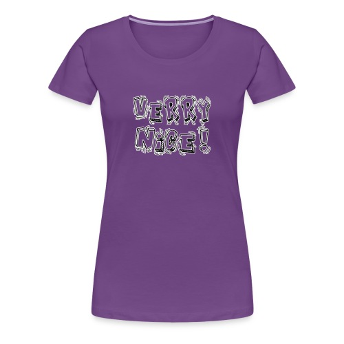 Verry nice! - Women's Premium T-Shirt