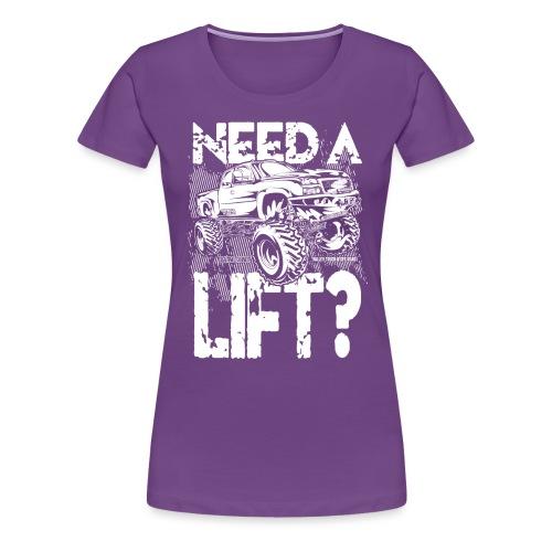 Truck Need a Lift - Women's Premium T-Shirt