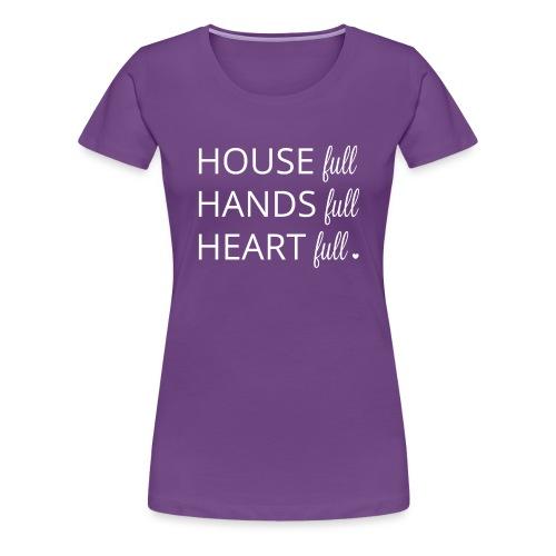 House, Hands and Heart Full in White - Women's Premium T-Shirt