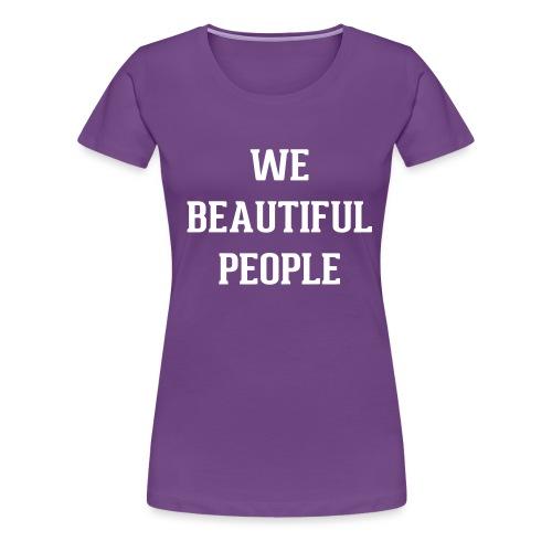 Kid's We Beautiful People T-Shirt (white print) - Women's Premium T-Shirt
