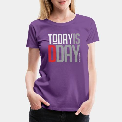 today day important - Women's Premium T-Shirt
