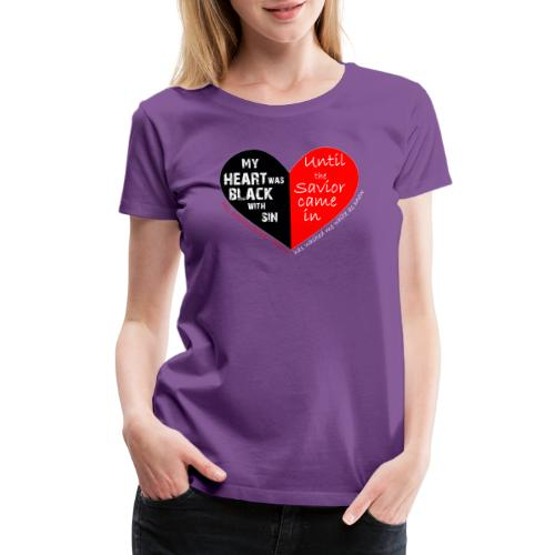 My heart was black with sin - Women's Premium T-Shirt