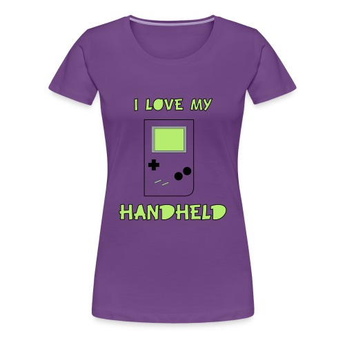 I love my Handheld - Women's Premium T-Shirt