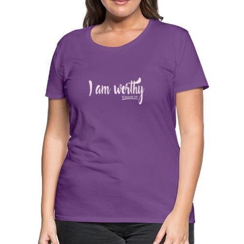 I am worth Romans 5:8 - Women's Premium T-Shirt