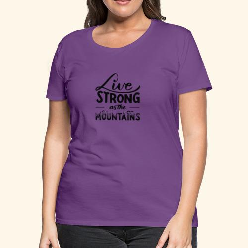 LIVE STRONG - Women's Premium T-Shirt