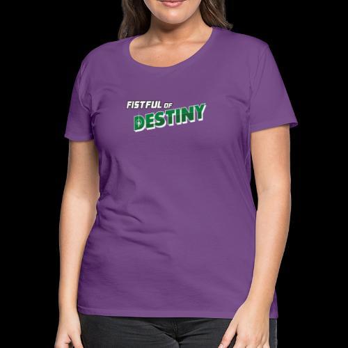 Fistful of Destiny Logo - Women's Premium T-Shirt