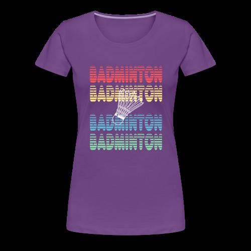 badminton sport player gift birthday items - Women's Premium T-Shirt