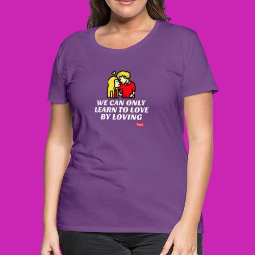 Loving - Women's Premium T-Shirt