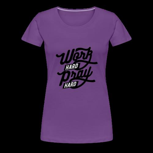Pray Hard - Women's Premium T-Shirt