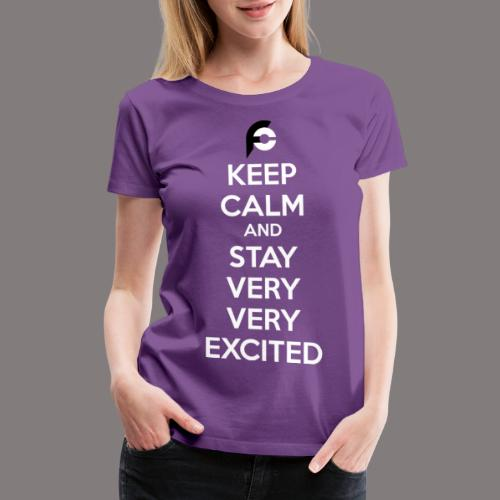 STAY EXCITED Spreadshirt - Women's Premium T-Shirt
