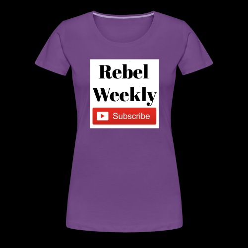 Rebel Weekly - Women's Premium T-Shirt
