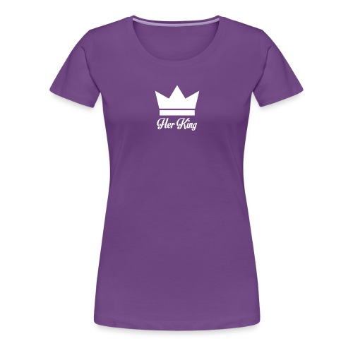 Her King Funny sayings and quotes - Women's Premium T-Shirt