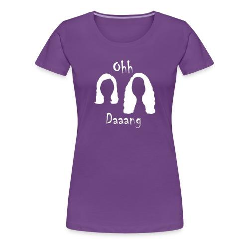 Oh Dang (white) - Women's Premium T-Shirt