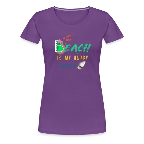 The beach is my happy place - Women's Premium T-Shirt
