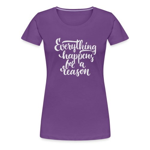 Everything happens - Women's Premium T-Shirt
