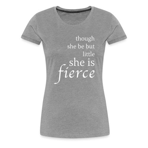 She Is Fierce - Women's Premium T-Shirt