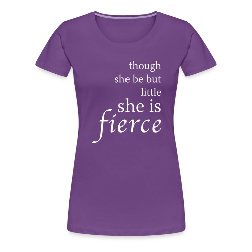 She Is Fierce - Women's Premium T-Shirt