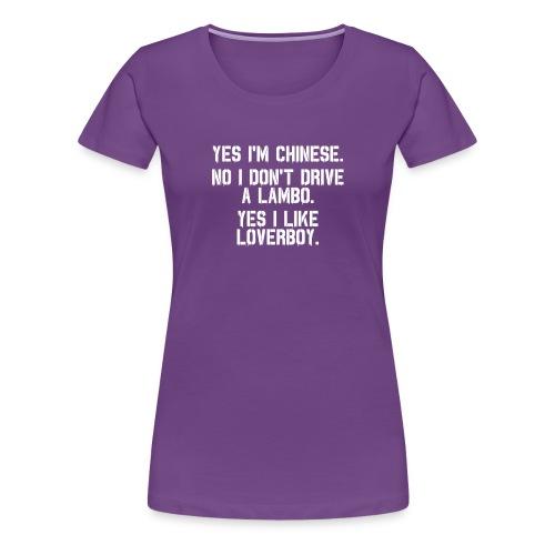 Yes i'm Chinese #2 - Women's Premium T-Shirt