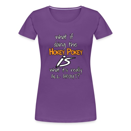 hokey pokey - Women's Premium T-Shirt