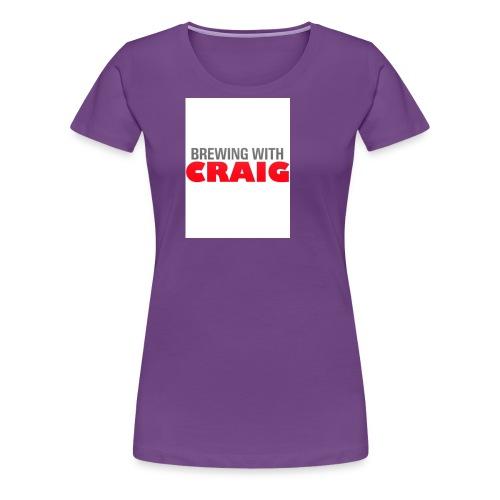Brewing With Craig - Women's Premium T-Shirt