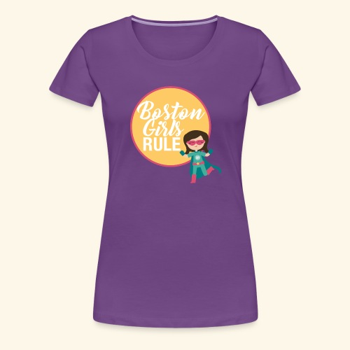 Boston Girls Rule - Women's Premium T-Shirt