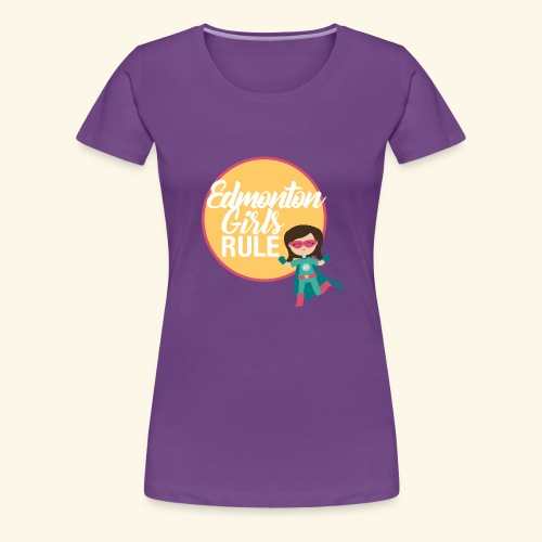 Edmonton Girls Rule - Women's Premium T-Shirt