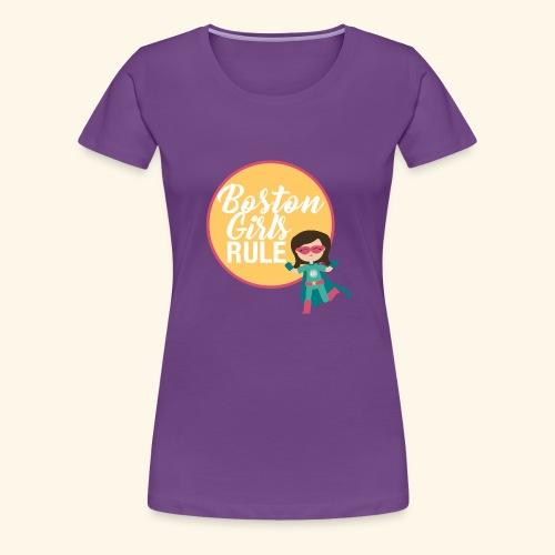 Boston Girls Rule - Women's Premium T-Shirt