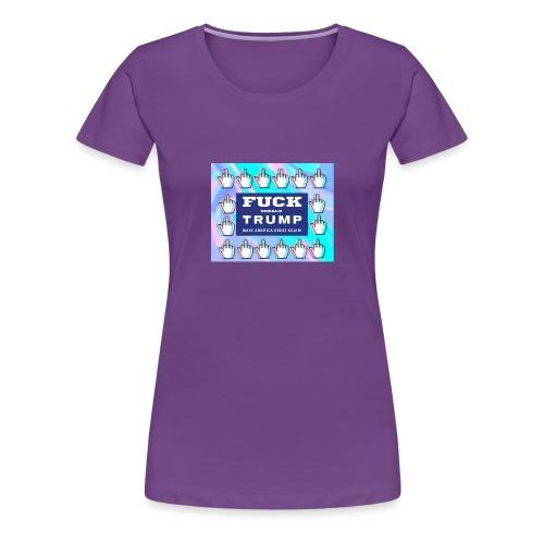 F**k Donald Trump - Women's Premium T-Shirt