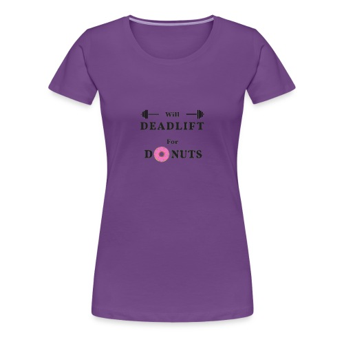 Newwilldeadliftfordonuts - Women's Premium T-Shirt