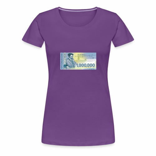 Québec 1million dollars bill - Women's Premium T-Shirt