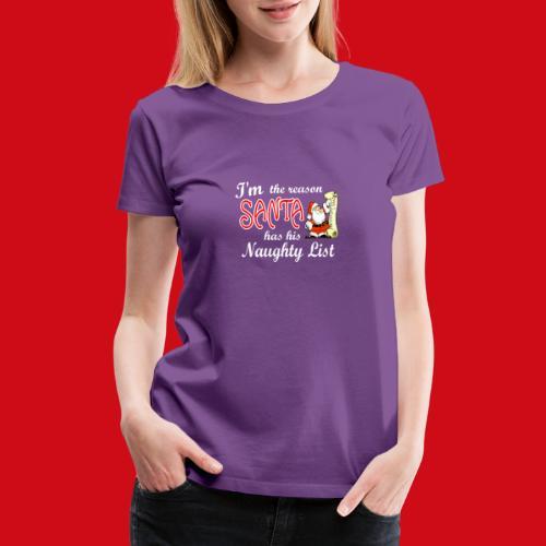 Santa Naughty List - Women's Premium T-Shirt