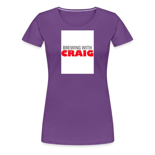 Brewing With Craig - Women's Premium T-Shirt